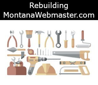 Starting a new MontanaWebmaster.com Site