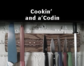 Cookin' and a'Codin': Making Use of your Resources